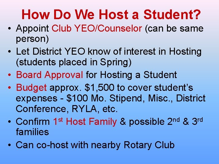 How Do We Host a Student? • Appoint Club YEO/Counselor (can be same person)