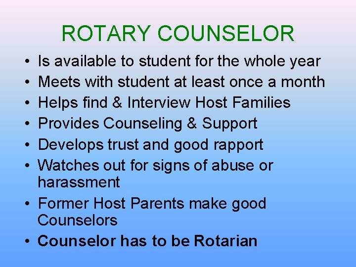 ROTARY COUNSELOR • • • Is available to student for the whole year Meets