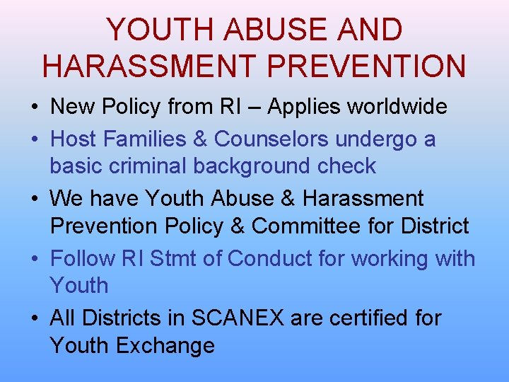 YOUTH ABUSE AND HARASSMENT PREVENTION • New Policy from RI – Applies worldwide •
