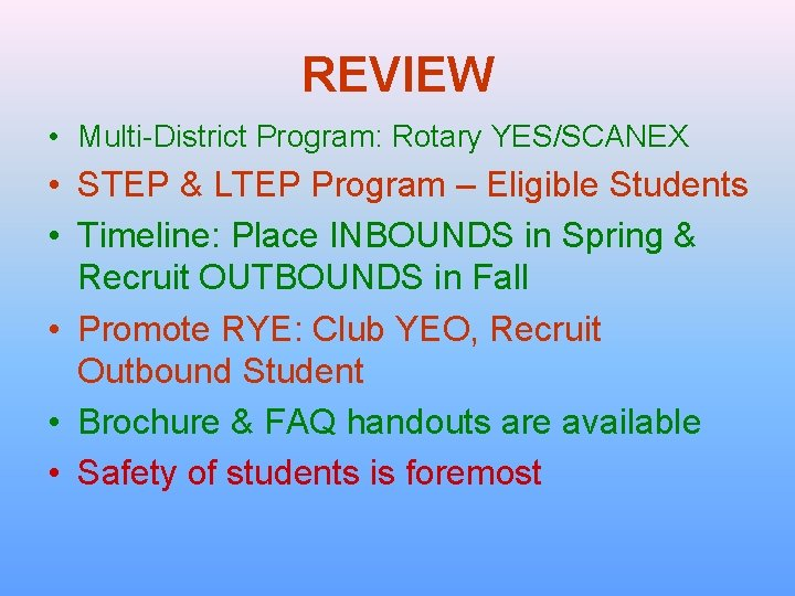 REVIEW • Multi-District Program: Rotary YES/SCANEX • STEP & LTEP Program – Eligible Students