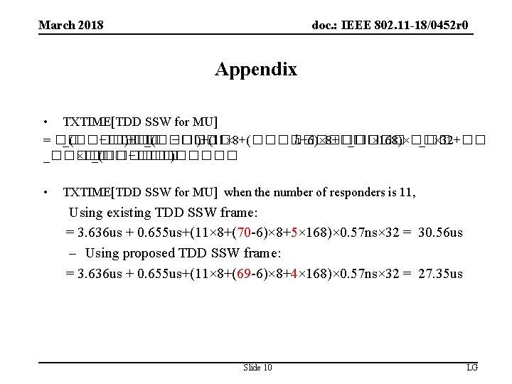 doc. : IEEE 802. 11 -18/0452 r 0 March 2018 Appendix • TXTIME[TDD SSW