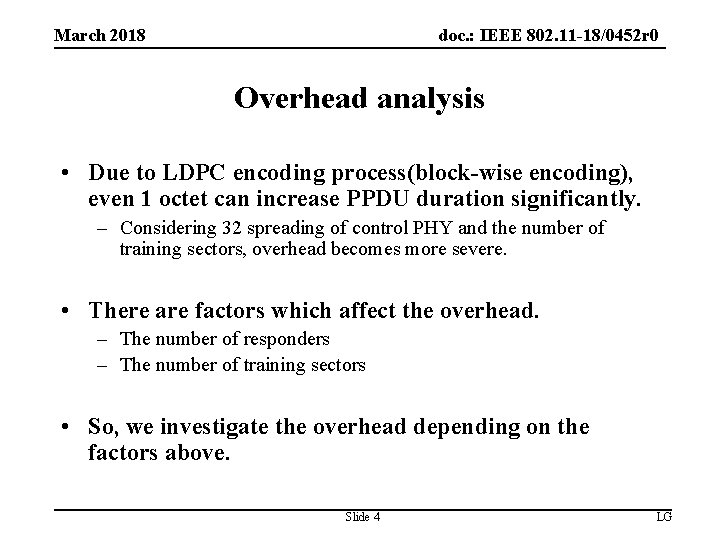 doc. : IEEE 802. 11 -18/0452 r 0 March 2018 Overhead analysis • Due