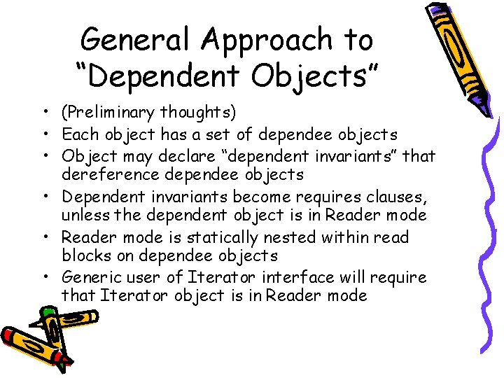 """General Approach to """"Dependent Objects"""" • (Preliminary thoughts) • Each object has a set"""