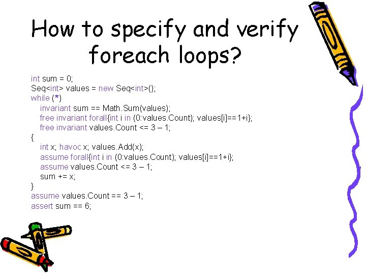 How to specify and verify foreach loops? int sum = 0; Seq<int> values =
