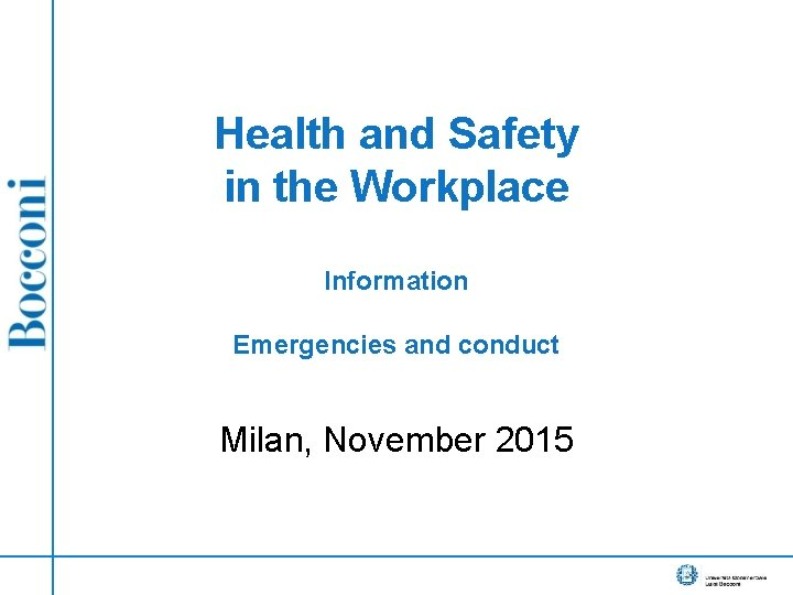 Health and Safety in the Workplace Information Emergencies and conduct Milan, November 2015