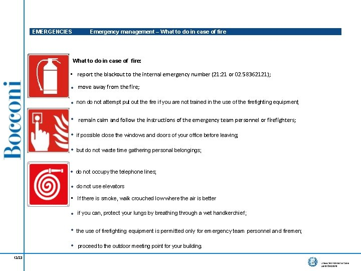 EMERGENCIES Emergency management – What to do in case of fire: • report the