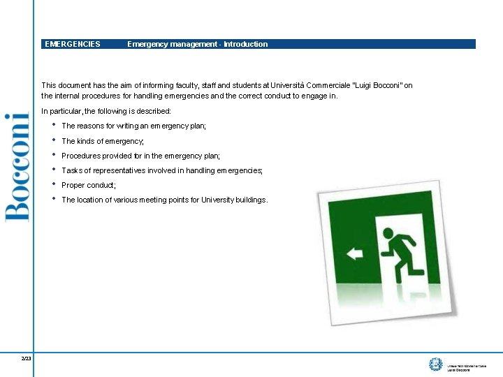 EMERGENCIES Emergency management - Introduction This document has the aim of informing faculty, staff