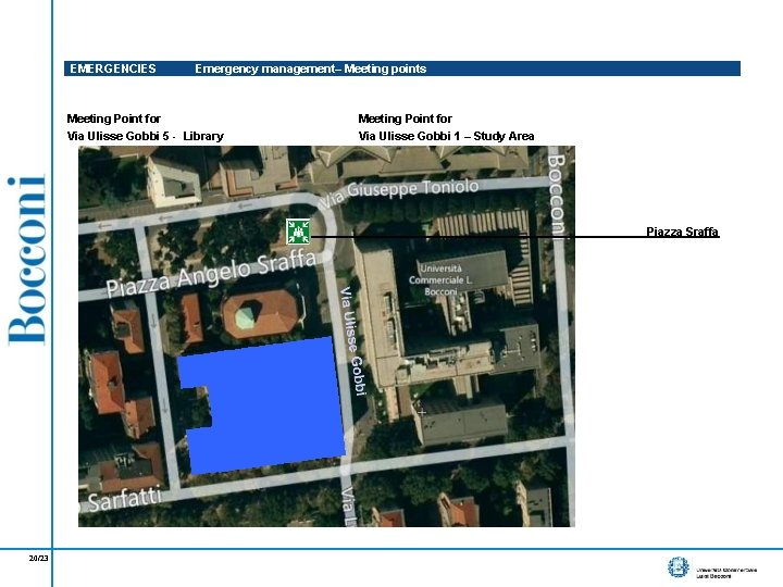 EMERGENCIES Emergency management– Meeting points Meeting Point for Via Ulisse Gobbi 5 - Library