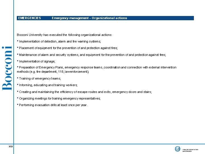 EMERGENCIES Emergency management – Organizational actions Bocconi University has executed the following organizational actions: