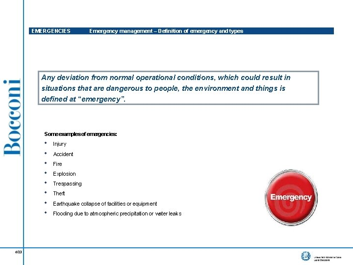 EMERGENCIES Emergency management – Definition of emergency and types Any deviation from normal operational