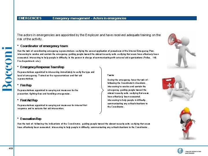 EMERGENCIES Emergency management – Actors in emergencies The actors in emergencies are appointed by