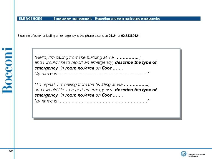 EMERGENCIES Emergency management – Reporting and communicating emergencies Example of communicating an emergency to