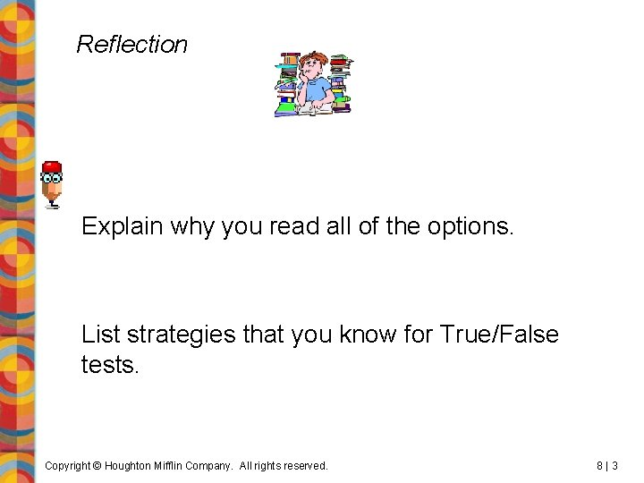 Reflection Explain why you read all of the options. List strategies that you know