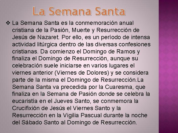 La Semana Santa v La Semana Santa es la conmemoración anual cristiana de la