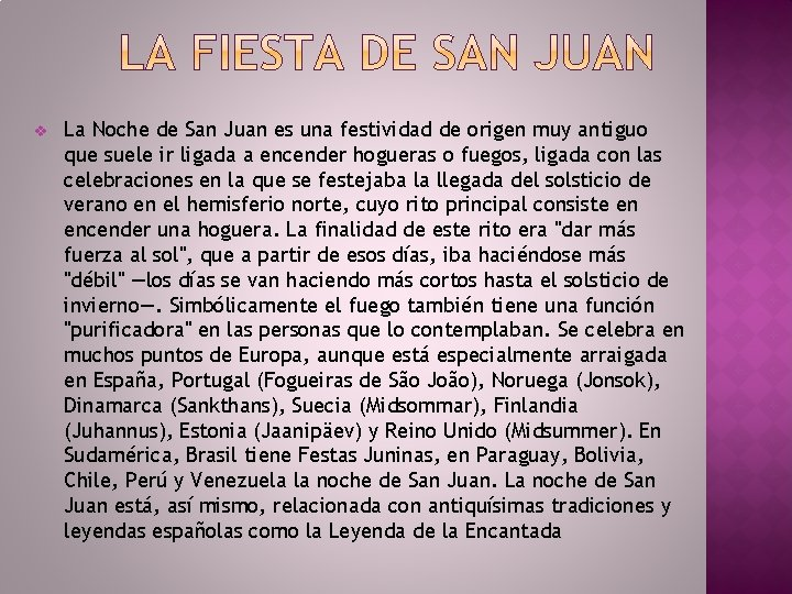v La Noche de San Juan es una festividad de origen muy antiguo que