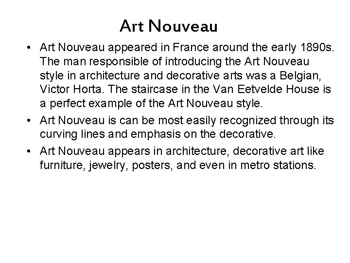 Art Nouveau • Art Nouveau appeared in France around the early 1890 s. The