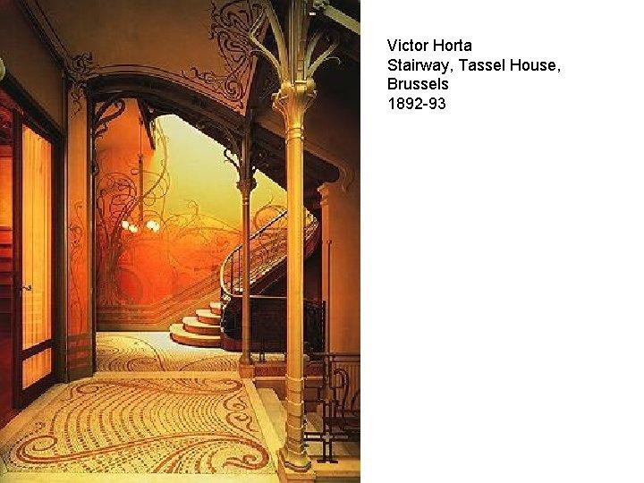 Victor Horta Stairway, Tassel House, Brussels 1892 -93