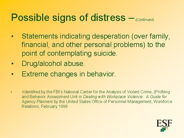 Possible signs of distress – • (Continued) • • Statements indicating desperation (over family,