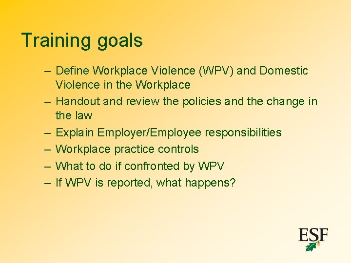 Training goals – Define Workplace Violence (WPV) and Domestic Violence in the Workplace –