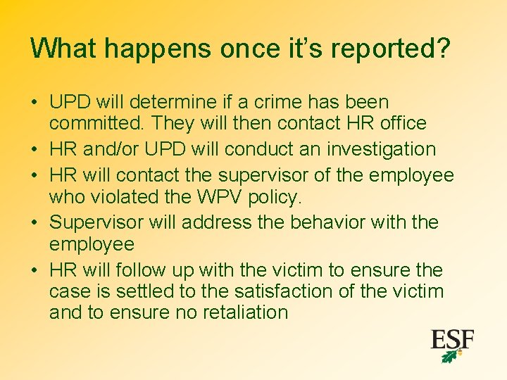What happens once it's reported? • UPD will determine if a crime has been