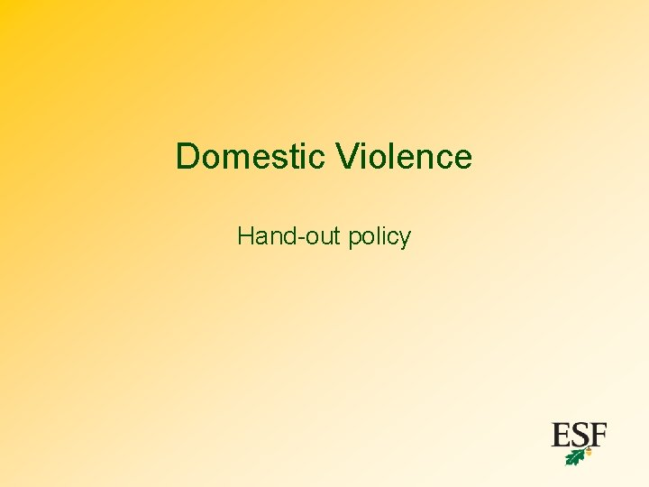 Domestic Violence Hand-out policy