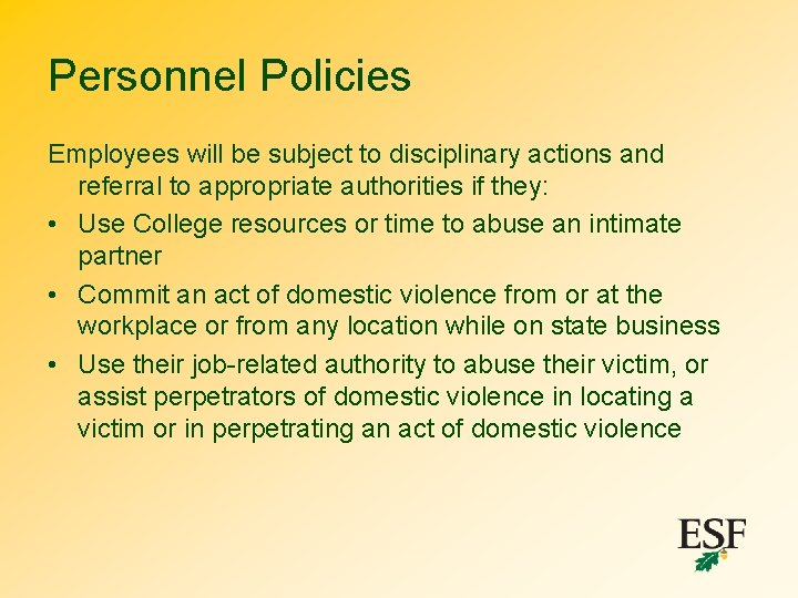 Personnel Policies Employees will be subject to disciplinary actions and referral to appropriate authorities