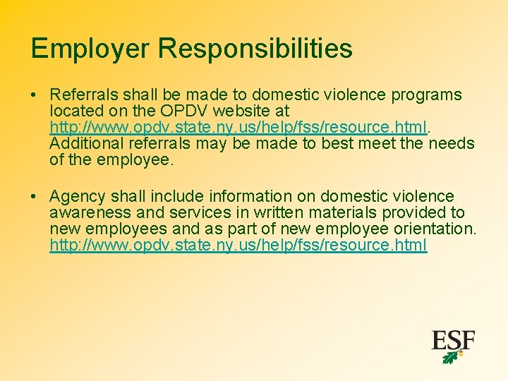 Employer Responsibilities • Referrals shall be made to domestic violence programs located on the