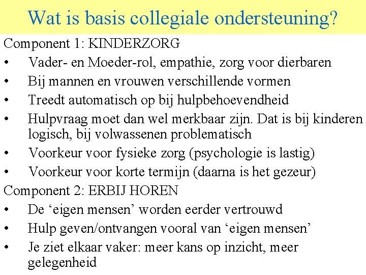 © 2015 JP van de Sande Ru. G Wat is basis collegiale ondersteuning? Component