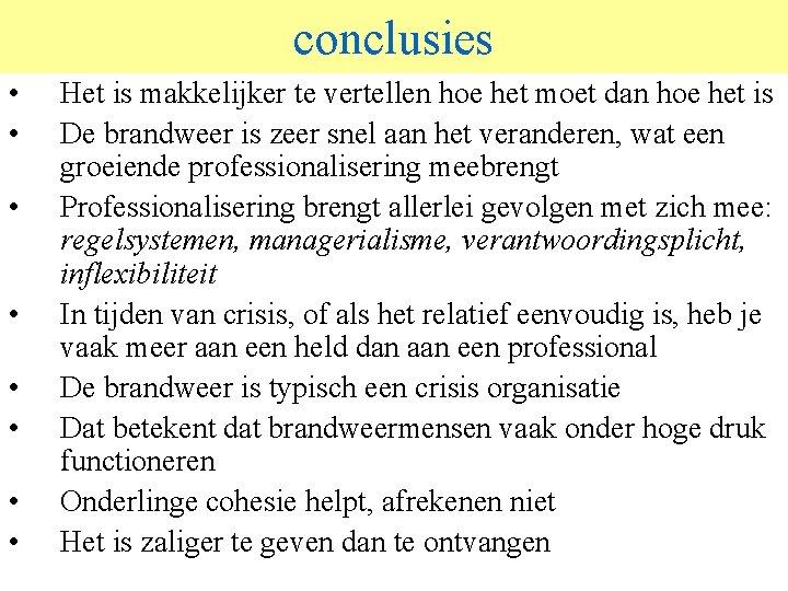 conclusies • • © 2006 JP van de Sande Ru. G Het is makkelijker