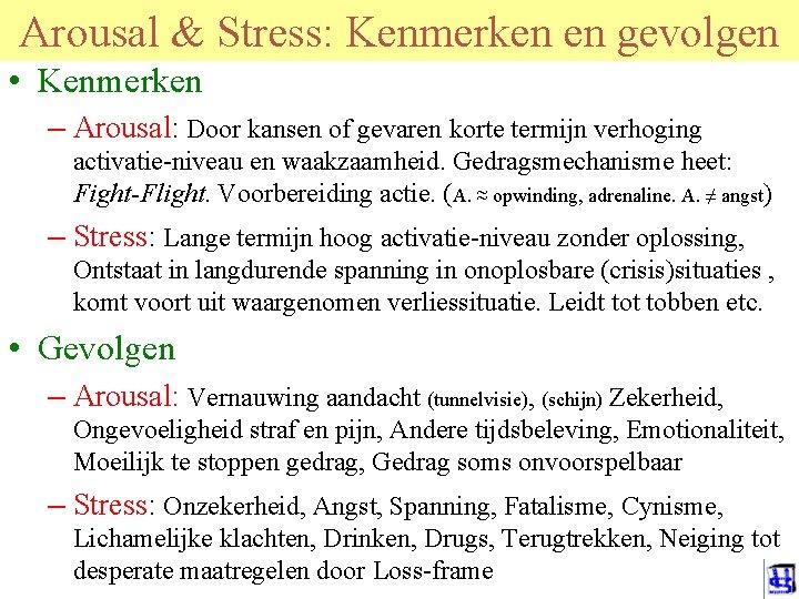 © 2015 JP van de Sande Ru. G Arousal & Stress: Kenmerken en gevolgen