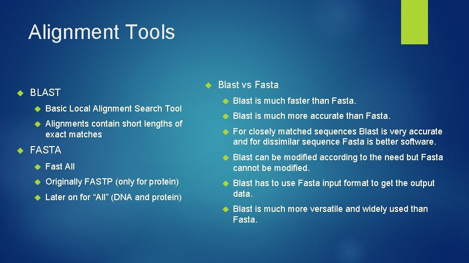 Alignment Tools BLAST Basic Local Alignment Search Tool Alignments contain short lengths of exact