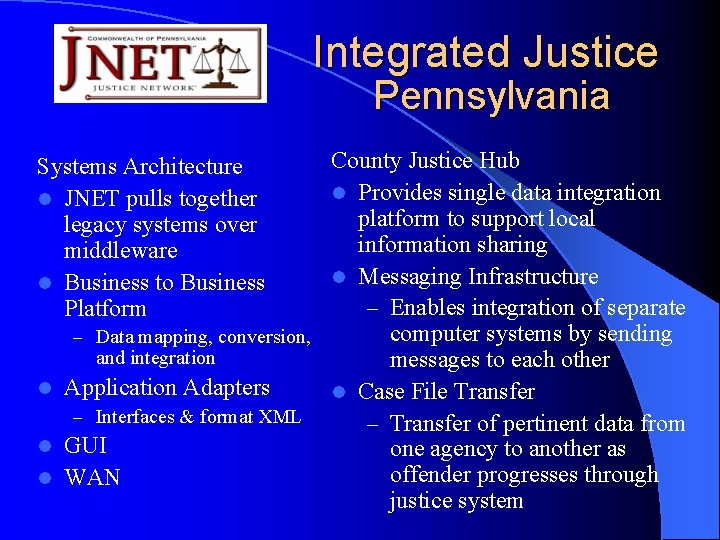 Integrated Justice Pennsylvania County Justice Hub l Provides single data integration platform to support