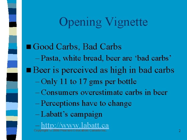 Opening Vignette n Good Carbs, Bad Carbs – Pasta, white bread, beer are 'bad