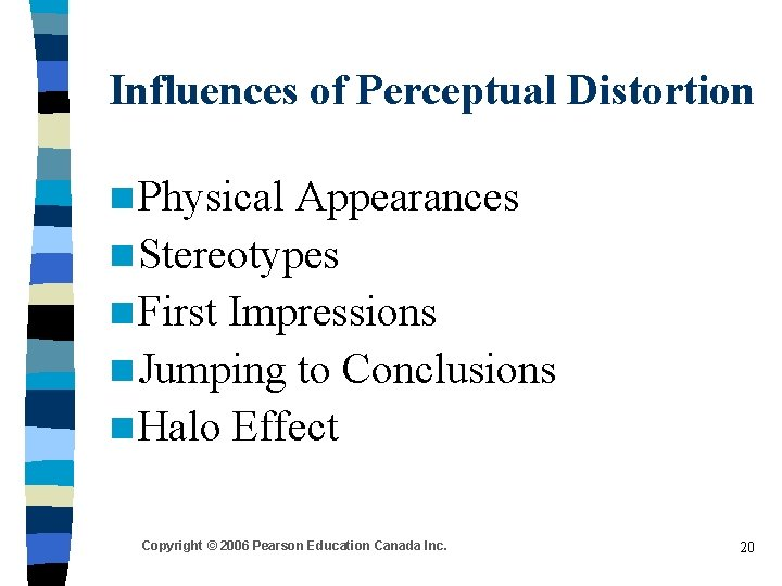 Influences of Perceptual Distortion n Physical Appearances n Stereotypes n First Impressions n Jumping
