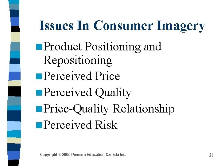 Issues In Consumer Imagery n Product Positioning and Repositioning n Perceived Price n Perceived