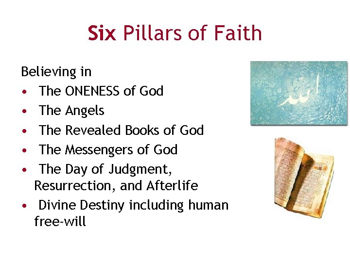 Six Pillars of Faith Believing in • The ONENESS of God • The Angels