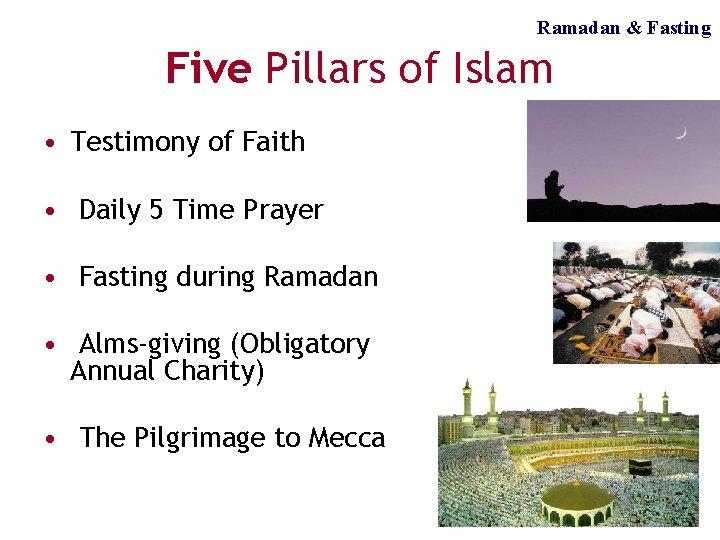 Ramadan & Fasting Five Pillars of Islam • Testimony of Faith • Daily 5