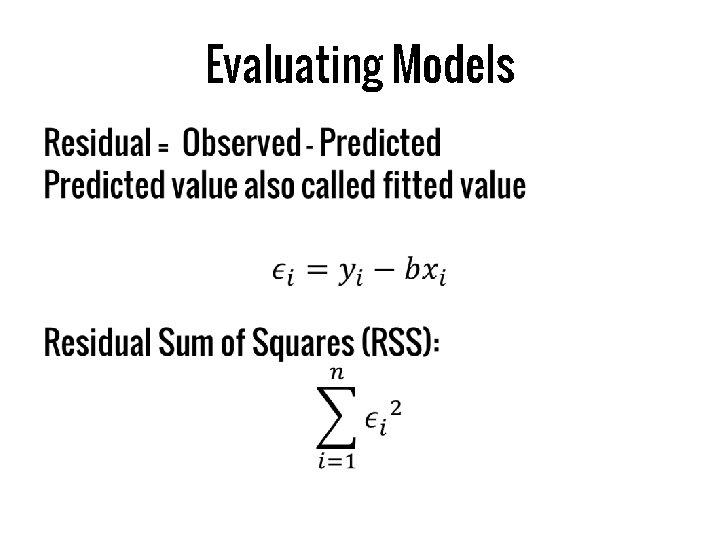 Evaluating Models •