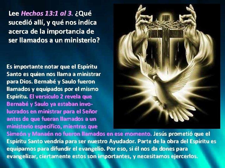 Lee Hechos 13: 1 al 3. ¿Qué sucedió allí, y qué nos indica acerca
