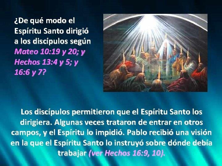 ¿De qué modo el Espíritu Santo dirigió a los discípulos según Mateo 10: 19