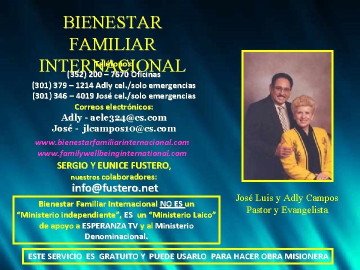 BIENESTAR FAMILIAR Teléfonos: INTERNACIONAL (352) 200 – 7670 Oficinas (301) 379 – 1214 Adly