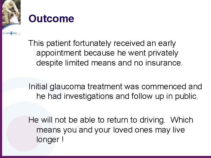 Outcome This patient fortunately received an early appointment because he went privately despite limited