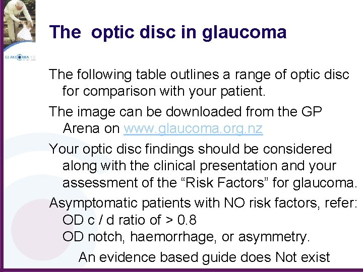 The optic disc in glaucoma The following table outlines a range of optic disc