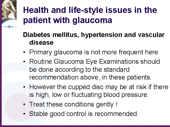 Health and life-style issues in the patient with glaucoma Diabetes mellitus, hypertension and vascular