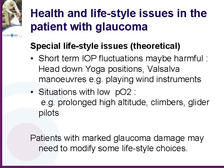 Health and life-style issues in the patient with glaucoma Special life-style issues (theoretical) •