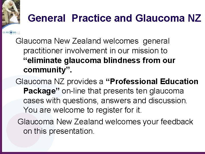 General Practice and Glaucoma NZ Glaucoma New Zealand welcomes general practitioner involvement in our