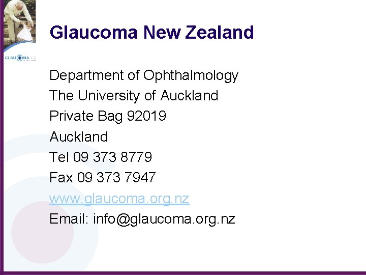 Glaucoma New Zealand Department of Ophthalmology The University of Auckland Private Bag 92019 Auckland