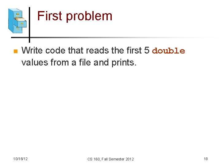 First problem n Write code that reads the first 5 double values from a