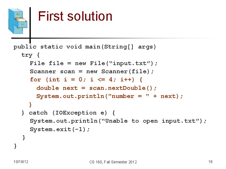 """First solution public static void main(String[] args) try { File file = new File(""""input."""