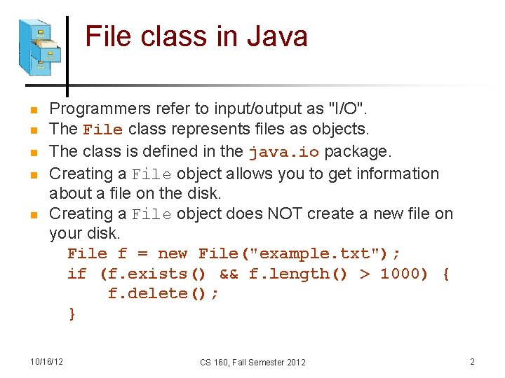 """File class in Java n n n Programmers refer to input/output as """"I/O"""". The"""